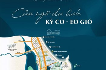 Kỳ Co Gateway - đất nền ven biển - cửa ngõ phồn vinh, khởi đầu thịnh vượng