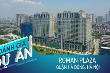 Đánh giá dự án Roman Plaza: Căn hộ 30 triệu đồng/m2 cửa ngõ khu Tây có gì nổi trội?