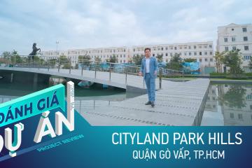 Đánh giá dự án CityLand Park Hills: Nhà phố, biệt thự từ 15 tỷ ở trung tâm Gò Vấp có đáng mua?