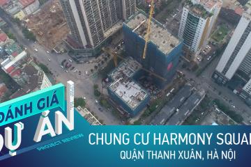 Đánh giá dự án Harmony Square: số ít căn hộ ở quận Thanh Xuân có giá từ 35 triệu/m2