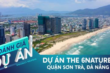 """Đánh giá dự án The 6Nature Đà Nẵng: Cơ hội đầu tư căn hộ cao cấp với view biển """"triệu đô"""""""