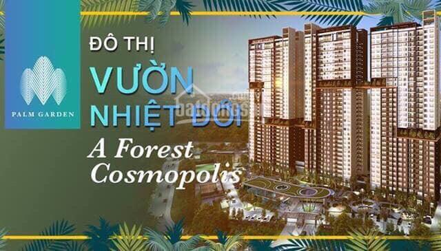 Căn hộ Palm Garden mở bán giai đoạn cuối chỉ còn hơn 20 căn giá rẻ thật 100%. LH CĐT 0901840059