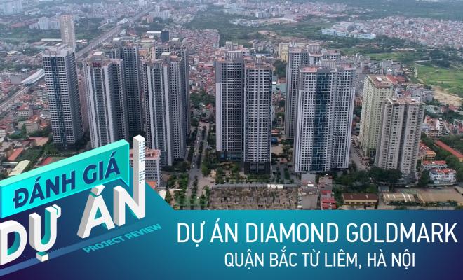 Đánh giá tòa Diamond Goldmark City: Căn hộ đã hoàn thiện ở khu Mỹ Đình, giá từ 29 triệu/m2