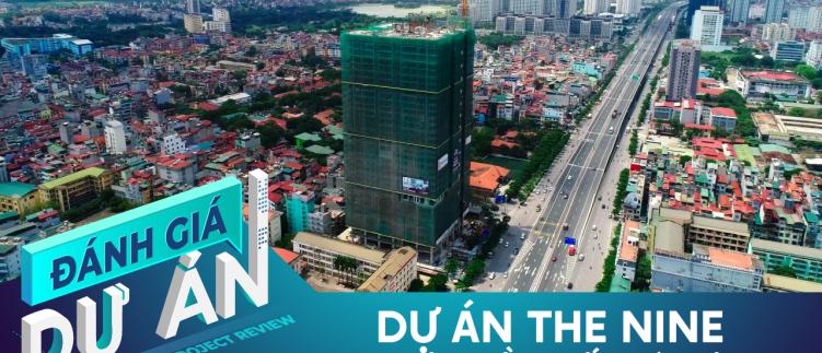 Đánh giá dự án The Nine: Căn hộ cao cấp phía Tây Hà Nội
