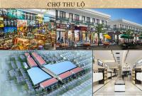Kinh doanh đầu tư dự án chợ Thu Lộ cơ hội sở hữu hàng loạt kiot loại 14m2 giá dự kiến chỉ từ 450tr