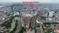 kênh thông tin số 1 cập nhật thông tin mặt bằng dự án vinhomes gallery giảng võ mùng 0987709818