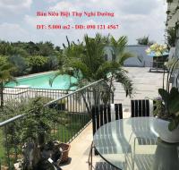 Bán trang trại biệt thự nghỉ dưỡng, thư giãn 5000 m2 giáp sông Đồng Nai và gần Phim trường Quận 9 LH: 0901214567
