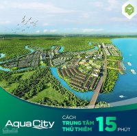 Mở bán Aqua City KHU ĐÔ THỊ SINH THÁI -NHÀ PHỐ BIỆT THỰ VIEW SÔNG GÍA GỐC LH: 0946909790
