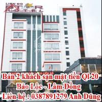 Bán 2 khách sạn mặt tiền Ql 20 - Bảo Lộc - Lâm Đồng LH: 0906215333