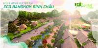 Eco Bangkok Villas Bình Châu Tọa độ Vàng cho đầu tư và phát triển du lịch,chỉ từ 25 tỷ LH: 0947949881