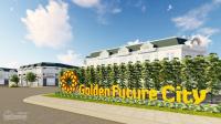 Dự án Golden Future City Bàu Bàng chính thức nhận đặt chỗ LH 0938960704