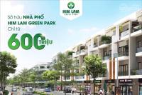 mở bán gđ2 khu đô thị him lam green park sở hữu shophouse chỉ với 600tr ngân hàng h trợ 80