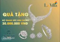 lavilla tri ân khách hàng cuối năm tặng 5 chỉ vàng và 1 viên kim cương 45ly lh 0797099909
