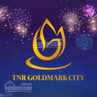 cập nhật quỹ căn 3 phòng ngủ giá cực tốt tại goldmark city quà tặng 500 triệu nhận nhà ở ngay