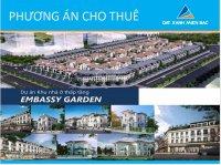 Dự án embassy garden tây hồ tây cho thuê nhà thấp tầng shophouse, giá ưu đãi, lh: 0969739603