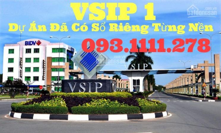 Bán đất khu CN VSIP 1, chỉ 1.5km, đã có sổ riêng từng nền, DT 60-72-100m2, 093.1111.278