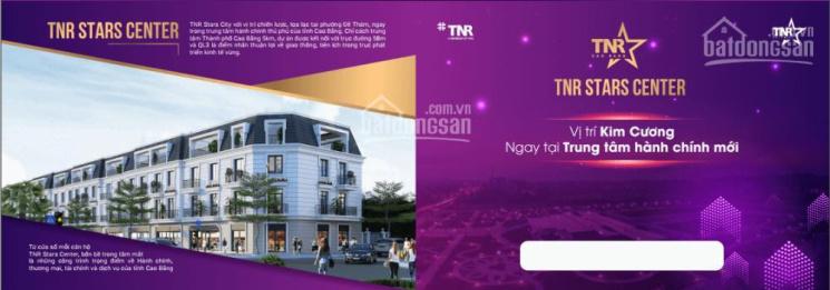 Bán nhà dự án khu đô thị TNR Stars Center Cao bằng, dự án hot nhất tỉnh Cao Bằng - 0974 001 833