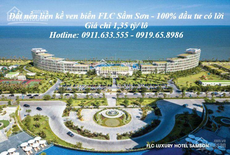 Đất nền liền kề ven biển tại FLC Sầm Sơn, Thanh Hóa, giá 1,35 tỷ tỷ/lô. Hotline: 091633555