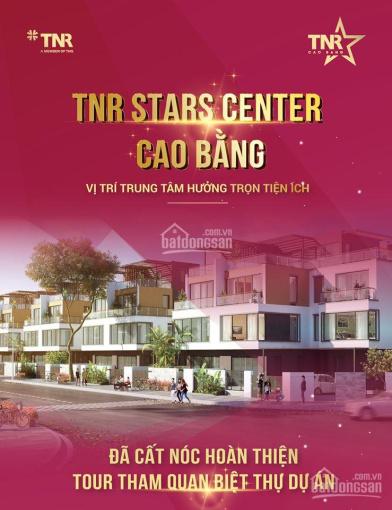 CƠ HỘI DUY NHẤT ĐỂ SỞ HỮU BIỆT THỰ ĐẸP NHẤT TẠI TNR STARS CENTER CAO BẰNG - LH: 0964.511.326