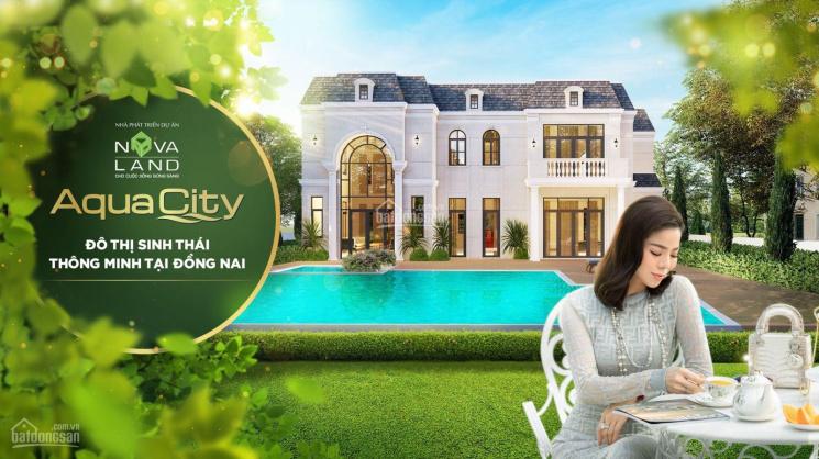 Nhà phố Aqua City 6x20m giá 5,6 tỷ, 8x20m giá 6,5 tỷ, biệt thự giá 7,8 tỷ, gọi ngay PKD 0918037338
